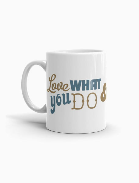 Love What You Do Coffee Mug