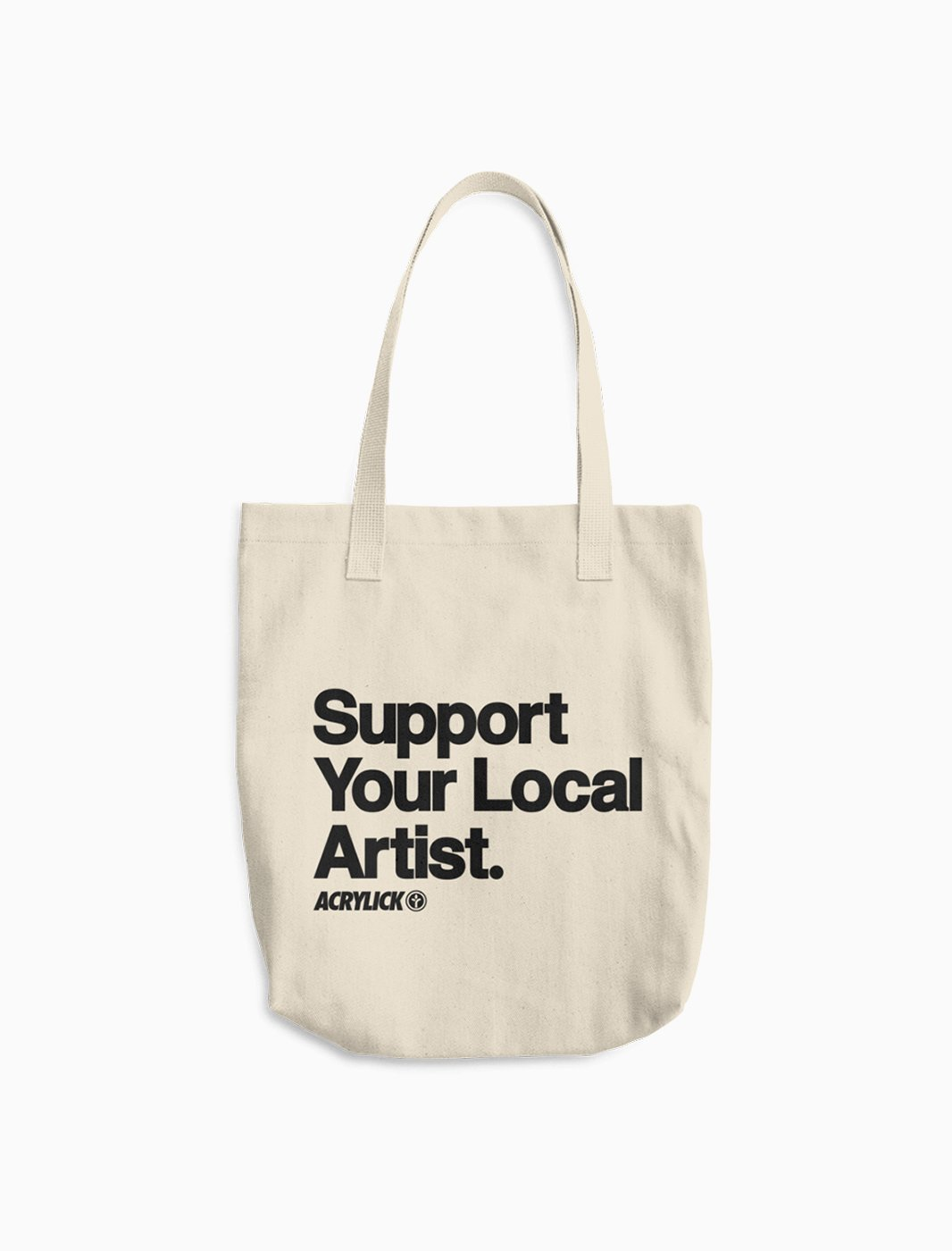 Tote Bag - Canvas - Acrylick - Support Your Local Artist