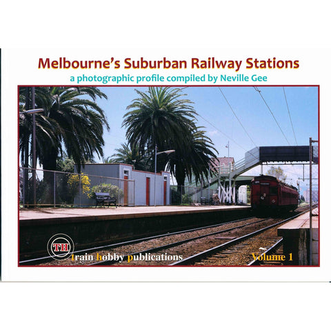 Melbourne Suburban Railway Stations Volume 1