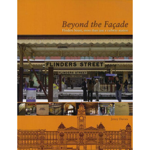Beyond the Facade Book History of Flinders St Station