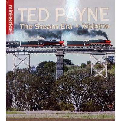 Ted Payne The Steam Era Victoria