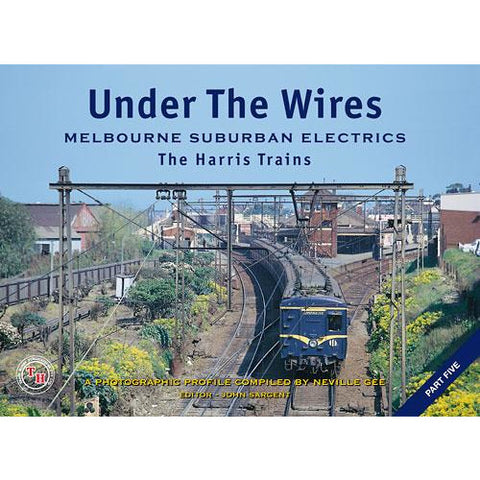 TH - Under The Wires Melbourne Suburban Electrics The Harris Trains Part 5
