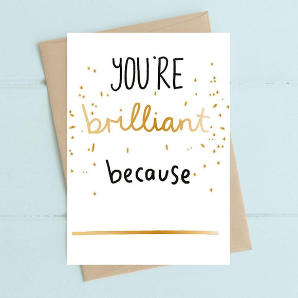 You're brilliant because Card