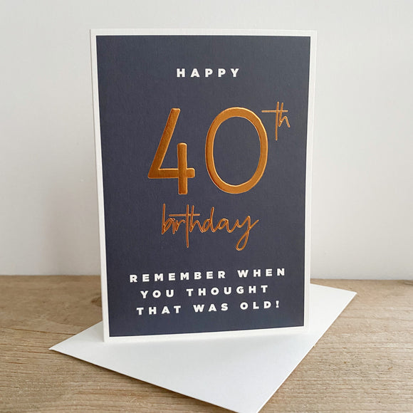 40th Birthday Remember Card