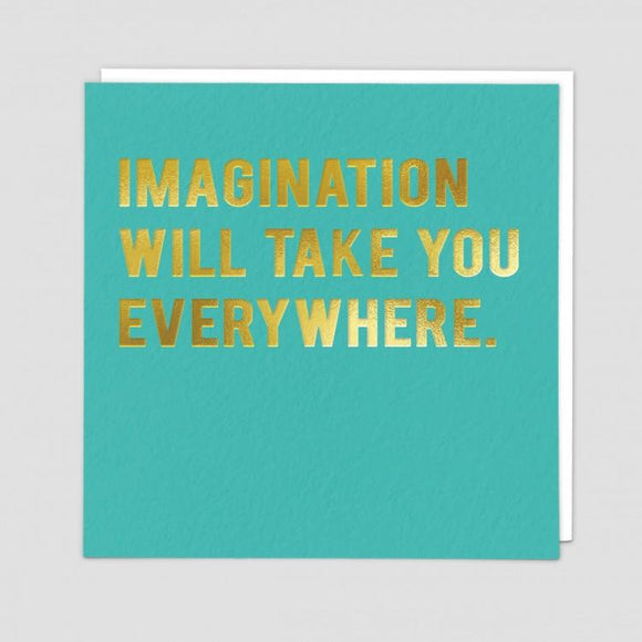 Imagination Will Take You Card