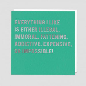 Everything I like is Illegal, Expensive ... Card