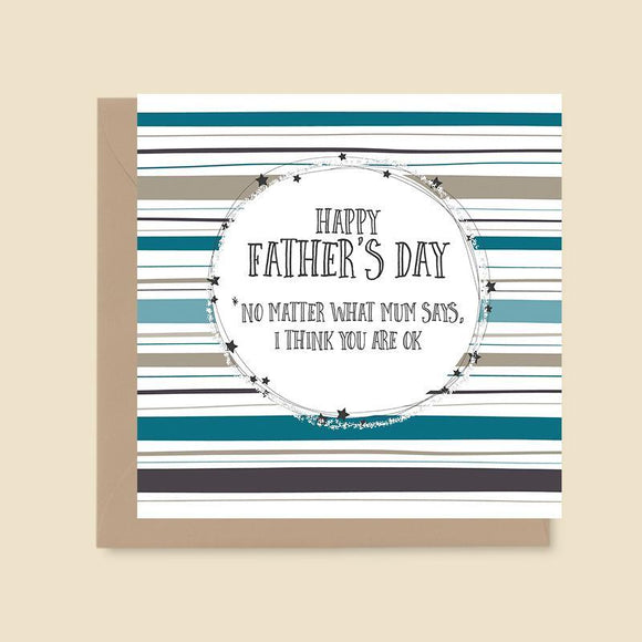 Happy Father's Day - No Matter What Mum Says Card