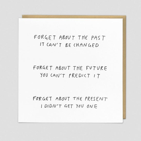 Forget about the present Card