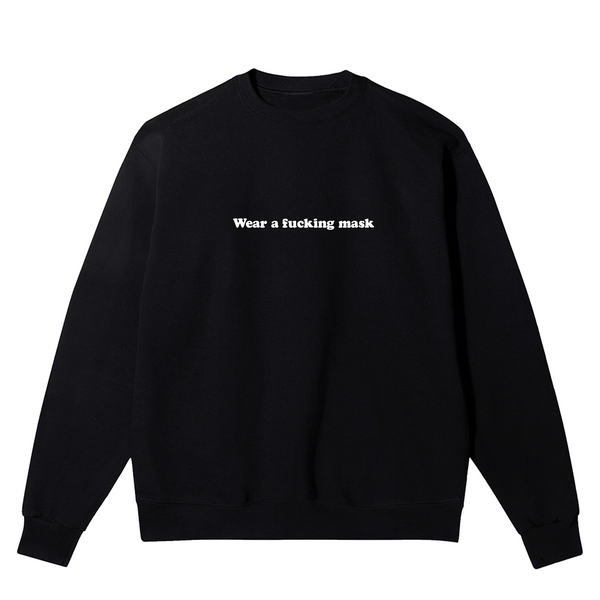 Wear A F**king Mask Unisex Sweatshirt