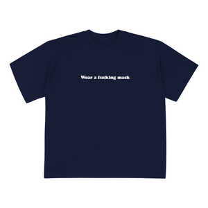 Wear A F**king Mask T-Shirt