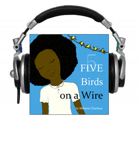 Five Birds on a Wire by Melanie Charlene (Audio Book)