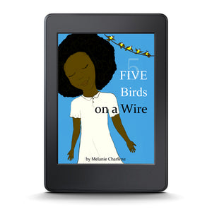 Five Birds on a Wire by Melanie Charlene (E-Book)