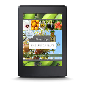 Garden Spy The Life of Fruit by Melanie Charlene (E-Book)