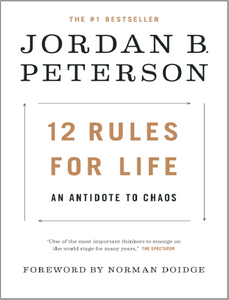 12 Rules For Life An Antidote to Chaos by Jordan B. Peterson