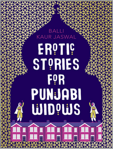Erotic Stories For Punjabi Widows by Balli K. Jaswal