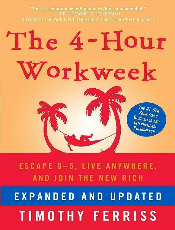 The 4 Hour Workweek Escape 9-5 by Timothy Ferriss