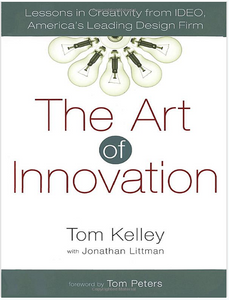 The Art of Innovation by Tom Kelly with Jonathan Littman