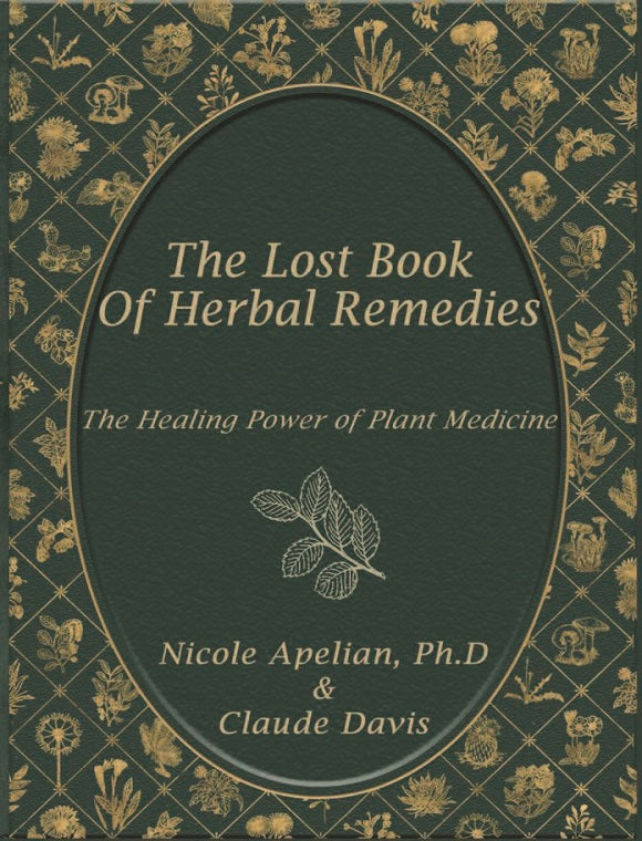 The Lost Book of Herbal Remedies by Nicole Apelian and Claude Davis