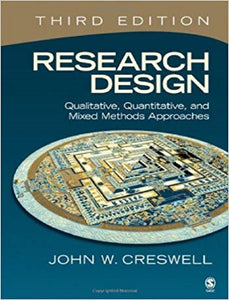 3rd Ed Research Design Qualitative Quantitative & Mixed Methods by J W Creswell