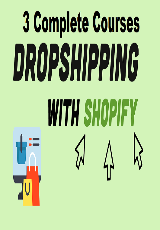 3 Complete Shopify Dropshipping Courses
