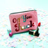 Off You F**k Glitter Coin Purse
