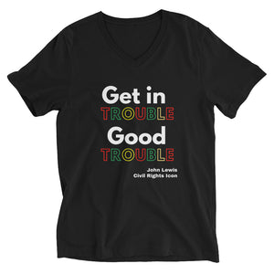 Get In Good Trouble Unisex Short Sleeve V-Neck T-Shirt