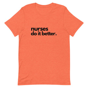 Nurses Do It Better.                  We Thank You for Your Dedication and Service
