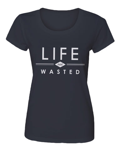 """Life Not Wasted"" (Women's)"