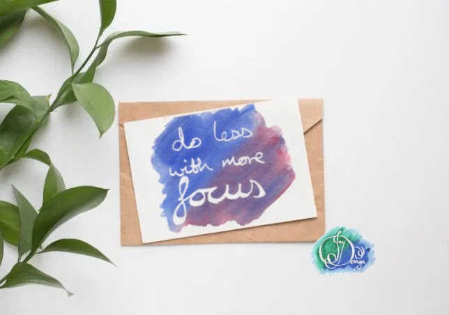 Positive Vibes Motivational Quote Card: Do Less With More Focus Watercolour Birthday Notecard