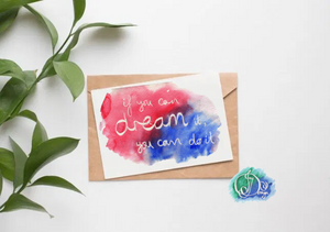 Positive Vibes Motivational Quote Message Card: If You Can Dream It Watercolour Birthday Notecard