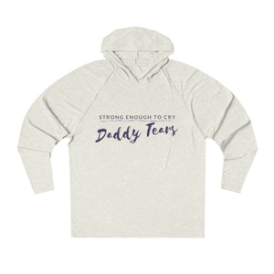 Strong Enough to Cry Daddy Tears Unisex Tri-Blend Hoodie