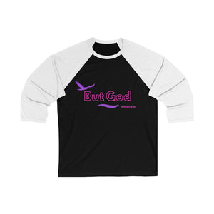 But God - Unisex 3/4 Sleeve Baseball Tee