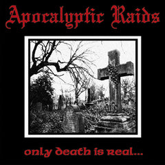 Apokalyptic Raids - Only Death is Real... CD