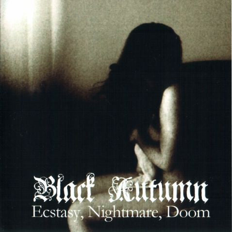 Black Autumn - Ecstasy, Nightmare, Doom CD