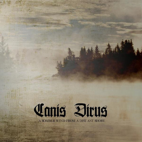 Canis Dirus - A Somber Wind from a Distant Shore CD