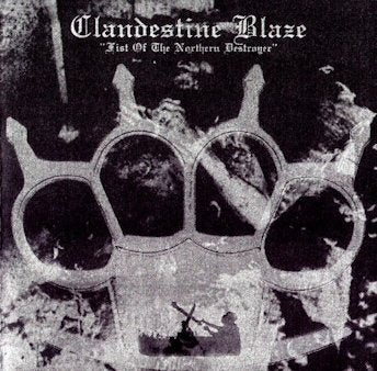 Clandestine Blaze - Fist of the Northern Destroyer CD