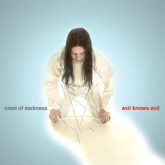 Crest of Darkness - Evil Knows Evil CD