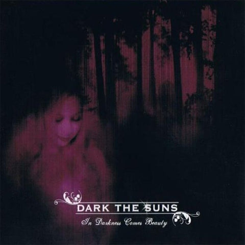 Dark the Suns - In Darkness Comes Beauty CD