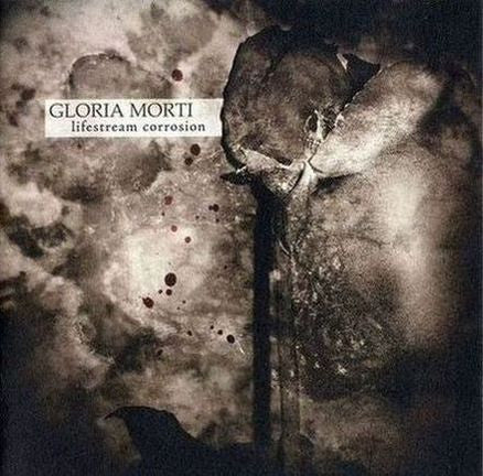 Gloria Morti - Lifestream Corrosion CD
