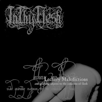 Inthyflesh - Lechery Maledictions and Grieving Adjures to the Concerns of Flesh CD