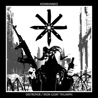 Kommando - Distroyer / Iron Goat Triumph CD