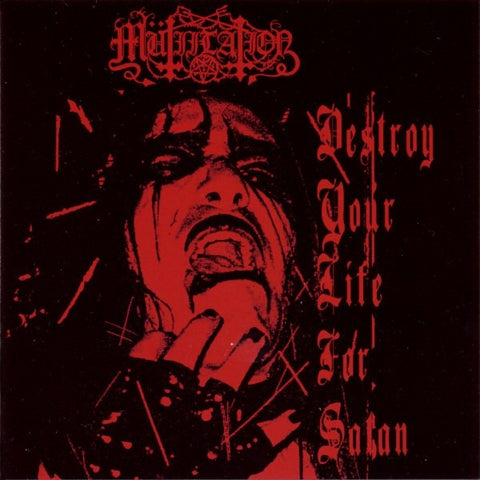 Mütiilation - Destroy Your Life for Satan CD