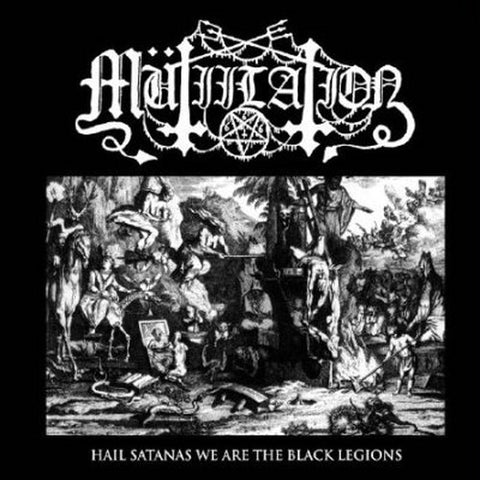 Mütiilation - Hail Satanas We Are the Black Legions MCD