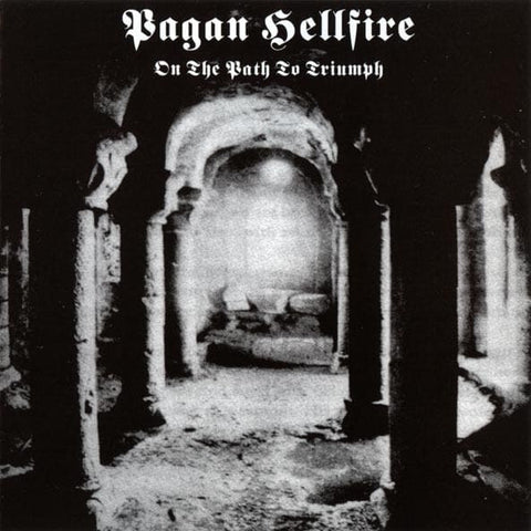 Pagan Hellfire - On the Path to Triumph CD