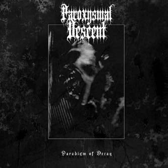 Paroxysmal Descent - Paradigm of Decay CD