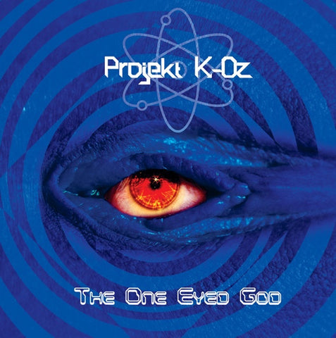 Projekt K-Oz - The One Eyed God CD