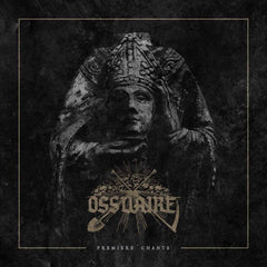 Ossuaire - Premiers Chants CD