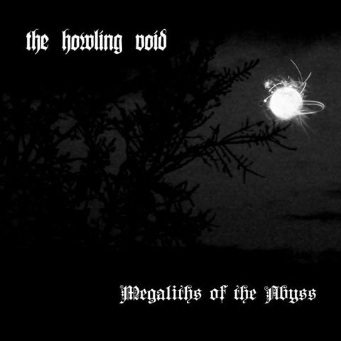 The Howling Void - Megaliths of the Abyss CD