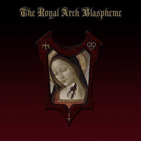 The Royal Arch Blaspheme - The Royal Arch Blaspheme CD