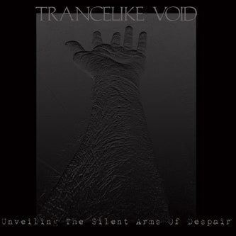 Trancelike Void - Unveiling the Silent Arms of Despair EP